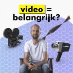 Waarom is video belangrijk?